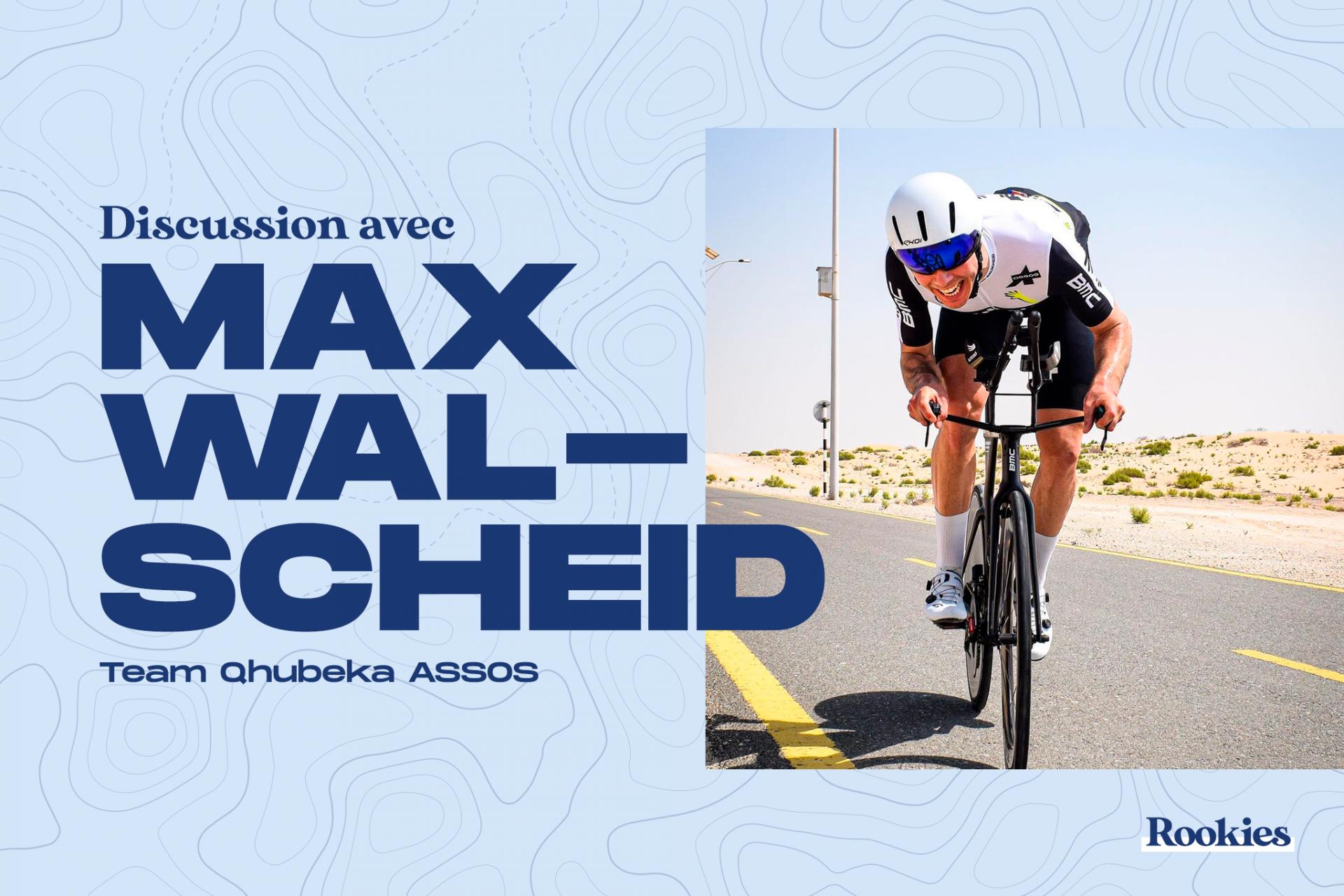 Discussion avec un coureur du World Tour : Max Walschield