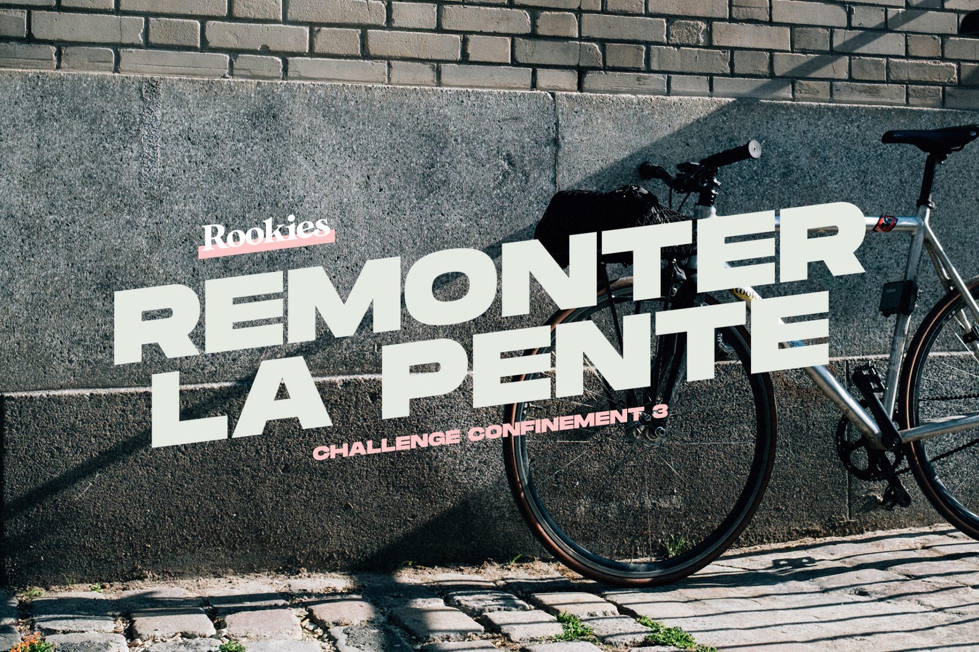 Remonter la pente (#ConfinementS3 ).
