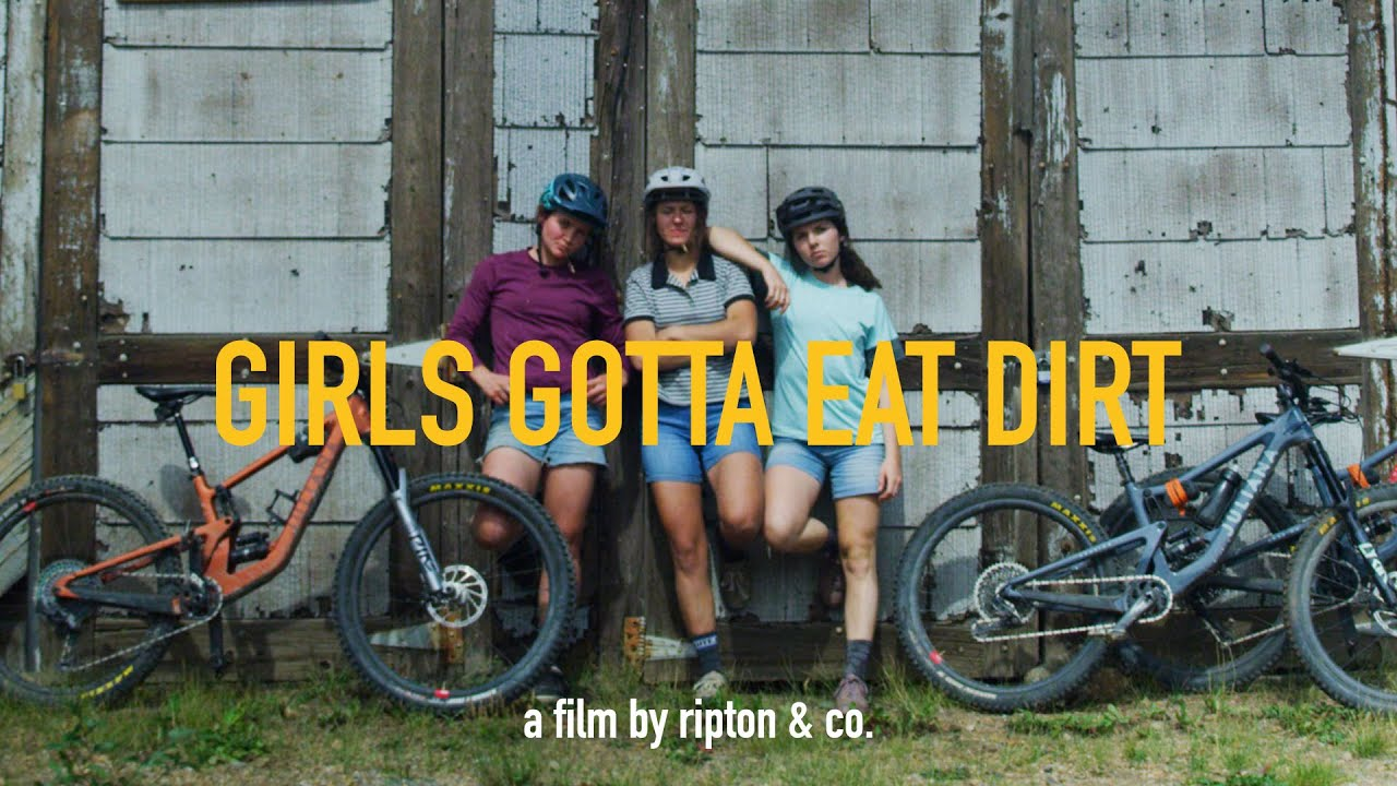 Girls Gotta Eat Dirt