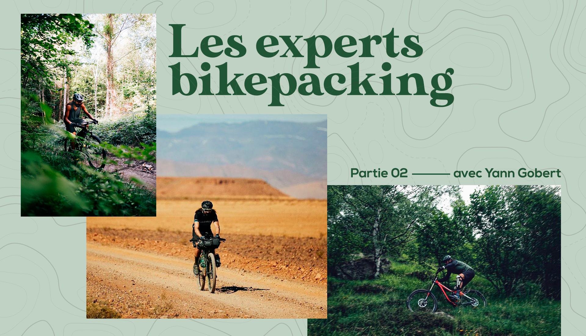 Les Experts Bikepacking : les conseils de Yann Gobert